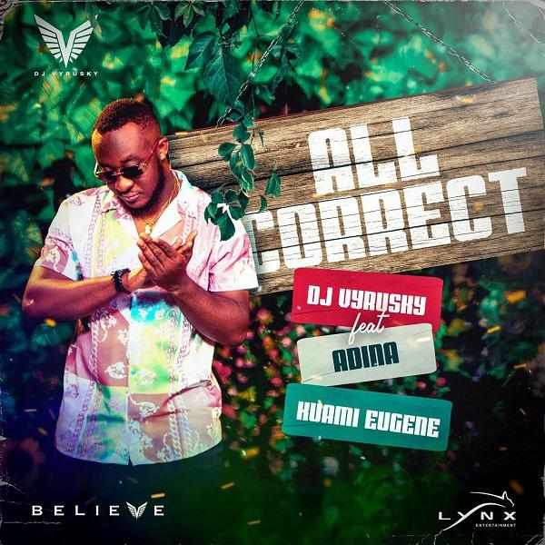 DJ Vyrusky features Adina, Kuami Eugene on new single 'All Correct'